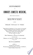 Domestic Medicine Being A Rev Ed Of Horton Howard S Anatomy And Physiology And Midwifery Diseases Of Women And Children