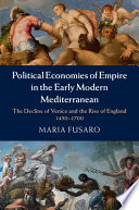 Political Economies of Empire in the Early Modern Mediterranean