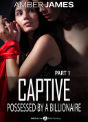 Captive. Possessed by a Billionaire - 1 [Pdf/ePub] eBook