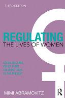 Regulating the Lives of Women