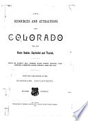 The Resources and Attractions of Colorado for the Home Seeker  Capitalist and Tourist Book