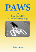 PAWS or It's A Dog's Life