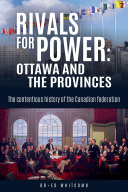 Rivals for Power: Ottawa and the Provinces Book