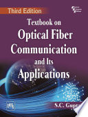 TEXTBOOK ON OPTICAL FIBER COMMUNICATION AND ITS APPLICATIONS, THIRD EDITION