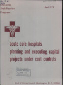 Acute Care Hospitals Planning and Executing Capital Projects Under Cost Controls