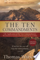 The Ten Commandments Life Application Of The Ten Commandments With Additional Chapters On Sin Salvation Prayer And More