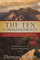 The Ten Commandments: Life Application of the Ten Commandments With Additional Chapters on Sin, Salvation, Prayer, and More Pdf