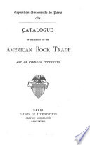 Catalogue of the Exhibit of the American Book Trade and of Kindred Interests