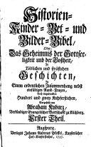 Historien- Kinder- Bet- und Bilder-Bibel, Oder: Das Geheimnis der Gottseeligkeit und der Boßheit