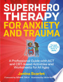 Superhero Therapy for Anxiety and Trauma
