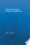 Frege and the Logic of Sense and Reference