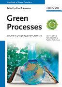 Handbook of Green Chemistry, Green Processes, Designing Safer Chemicals
