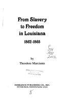 From Slavery to Freedom in Louisiana, 1862-1865