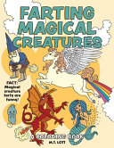 Farting Magical Creatures  A Coloring Book