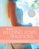 The Knot Guide to Wedding Vows and Traditions Book