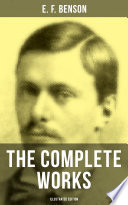 The Complete Works Of E F Benson Illustrated Edition