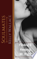 Soulmates: Finding And Keeping Mr. Right
