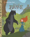 Brave Little Golden Book (Disney/Pixar Brave) Pdf