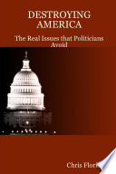 Destroying America The Real Issues That Politicians Avoid