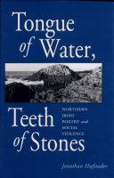 Tongue of Water  Teeth of Stones
