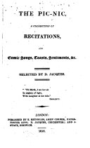 The Pic nic  A Collection of Recitations and Comic Songs  Toasts  Sentiments   c  Selected by D  Jacques