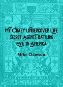 My Crazy Undercover Life