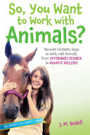 So  You Want to Work with Animals
