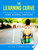 The Learning Curve  Navigating the Road to High School Success