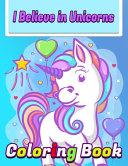 I Believe In Unicorns Coloring Book