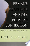 """Female Fertility and the Body Fat Connection"" by Rose E. Frisch"