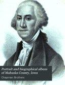 Portrait and Biographical Album of Mahaska County, Iowa