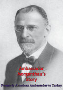 Ambassador Morgenthau's Story [Illustrated Edition] Pdf/ePub eBook