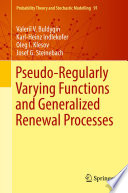 Pseudo Regularly Varying Functions and Generalized Renewal Processes Book