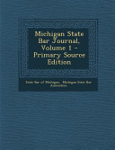 Michigan State Bar Journal  Volume 1   Primary Source Edition