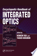 Encyclopedic Handbook of Integrated Optics