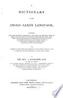 A Dictionary of the Anglo-Saxon Language ...