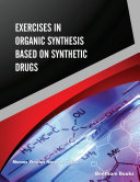 Exercises in Organic Synthesis Based on Synthetic Drugs Book