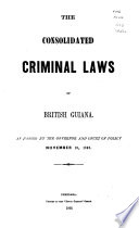 The Consolidated Criminal Laws of British Guiana