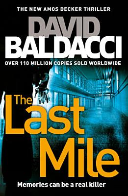 Book cover of 'The Last Mile: An Amos Decker Novel 2' by David Baldacci