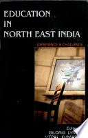 Education in North East India  : Experience and Challenge