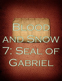Blood and Snow 7: Seal of Gabriel ebook