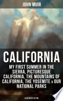 CALIFORNIA by John Muir  Illustrated Edition  Book