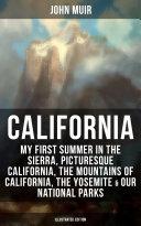 CALIFORNIA by John Muir  Illustrated Edition