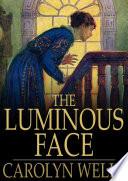 The Luminous Face