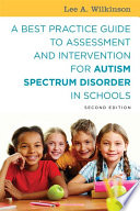 """""""A Best Practice Guide to Assessment and Intervention for Autism Spectrum Disorder in Schools, Second Edition"""" by Lee A. Wilkinson"""