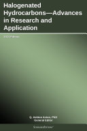 Halogenated Hydrocarbons—Advances in Research and Application: 2013 Edition ebook