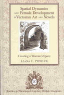 Spatial Dynamics and Female Development in Victorian Art and Novels