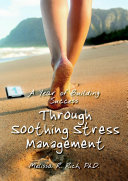 A Year of Building Success Through Soothing Stress Management