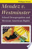 Mendez V. Westminster  : School Desegregation and Mexican-American Rights