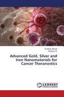 Advanced Gold  Silver and Iron Nanomaterials for Cancer Theranostics